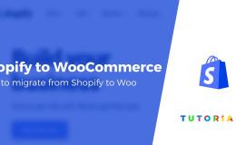 如何免费从Shopify搬家到WooCommerce(免费指南)